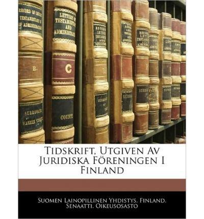 Download Tidskrift, Utgiven AV Juridiska F Reningen I Finland (Paperback)(Swedish) - Common ebook