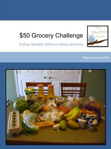 $50 Grocery Challenge: Eating Healthy Without Being Wealthy by [Giullian, Marianne]