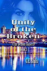 Unity of the Broken (The Demon Slayers Book 5)