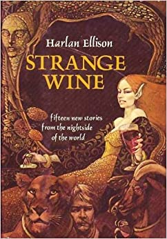 Book Strange Wine: Fifteen new stories from the nightside of the world