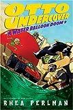 Otto Undercover #3: Water Balloon Doom