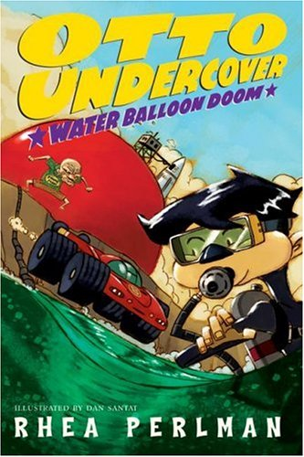 Otto Undercover #3: Water Balloon Doom