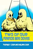 Two of Our Friends Are Doves, Thomas Coon and Helene Coon, 1932077170