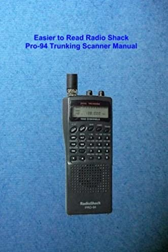 easier to read radio shack pro 94 trunking scanner manual mark rh amazon com radio shack pro-94 handheld scanner manual radio shack pro 94 owners manual