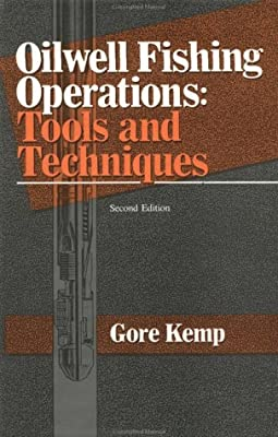 Oilwell Fishing Operations: Tools and Techniques, Second Edition