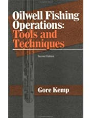 Oilwell Fishing Operations: Tools & Techniques