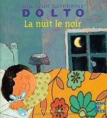 La nuit le noir par Dolto-Tolitch