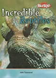 Incredible Reptiles, John Townsend, 1410905322