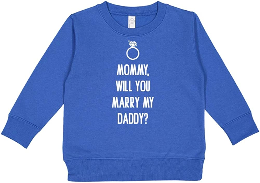 Toddler//Kids Sweatshirt Will You Marry My Daddy? Mashed Clothing Mommy