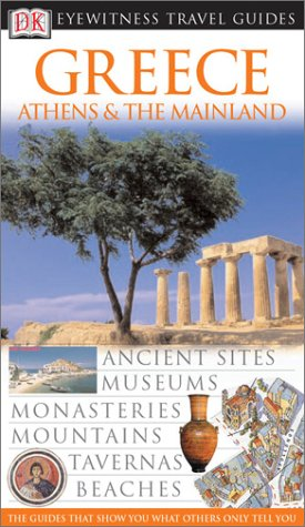 Greece, Athens, & the Mainland (Eyewitness Travel Guides)