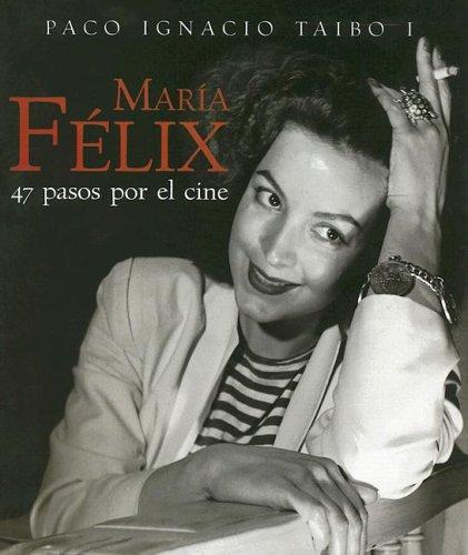 Maria Felix (Spanish Edition): Paco Ignacio Taibo ...