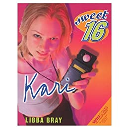 Sweet Sixteen #3: Kari by [Bray, Libba]