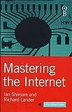 Mastering the Internet, Ian Shircore and Richard Lander, 0752813587