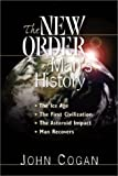 The New Order of Man's History, John Cogan, 158619027X