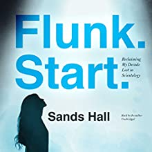 Flunk. Start. Audiobook by Sands Hall Narrated by Sands Hall