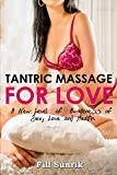 tantric massage for love a new level of awareness of sex love and health tantric massage erotic massage massage therapy tantric massage sex positions self massage hot sex