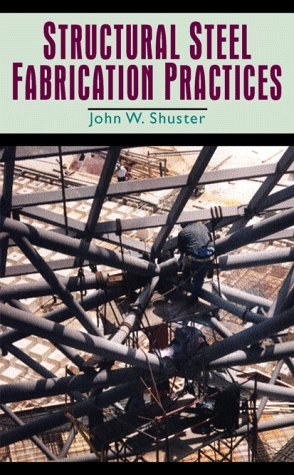 Structural Steel Fabrication Practices