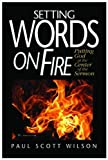 Setting Words on Fire, Paul Scott Wilson, 0687647185