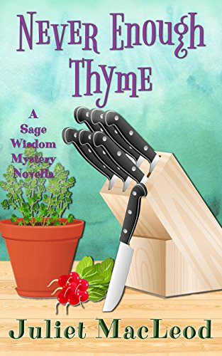 Never Enough Thyme (Sage Wisdom Mysteries Book 1) by [MacLeod, Juliet]