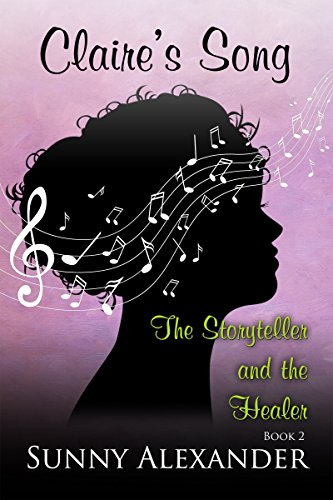 Claire's Song: The Storyteller and the Healer