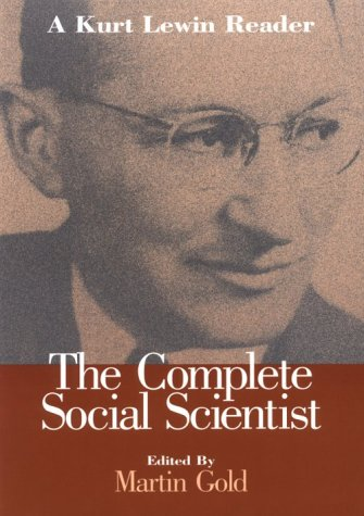 The Complete Social Scientist: A Kurt Lewin Reader
