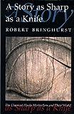 A Story as Sharp as a Knife, Robert Bringhurst and Bringhurst, 155054795X