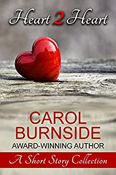 Heart 2 Heart: A Short Story Collection by [Burnside, Carol]