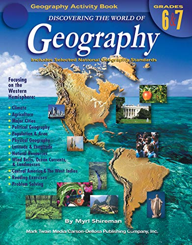 Discovering the World of Geography, Grades 6 - 7: Includes Selected National Geography Standards (The World Social Studies Textbook 6th Grade)