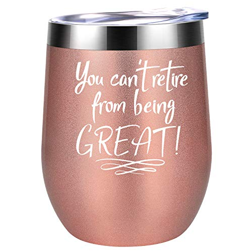 - You Can't Retire from Being Great - Retirement Gifts for Women - Funny Retiring Gift for Mom, Grandma, Coworkers, Boss, Teachers, Nurses, Retiree - Best Retired Goodbye Gifts - Coolife Wine Tumbler