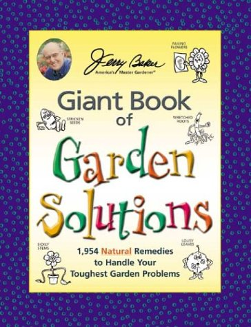 Download Jerry Baker's Giant Book of Garden Solutions: 1,954 Natural Remedies to Handle Your Toughest Garden Problems (Jerry Baker Good Gardening series) pdf epub