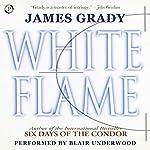White Flame | James Grady