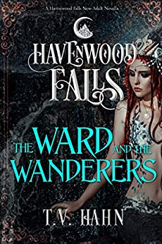 The Ward & the Wanderers (Havenwood Falls Book 22) by [Hahn, T.V., Havenwood Falls Collective]