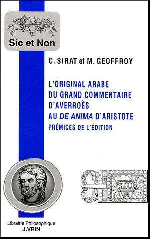 L'Original Arabe Du Grand Commentaire D'Averroes Au de Anima D'Aristote: Premices de L'Edition (Sic Et Non)