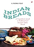Indian Breads: A Comprehensive Guide to Traditional and Innovative Indian Bread