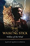 The Walking Stick: Willow of the Wind: Book II