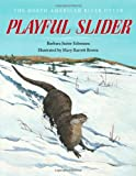 img - for Playful Slider: The North American River Otter (Fesler-Lampert Minnesota Heritage) book / textbook / text book