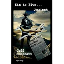 Six to Five Against