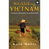 Hitch-hiking Vietnam: A Woman's Solo Journey in an Elusive Land