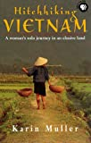 Hitchhiking Vietnam: A Woman's Solo Journey in an Elusive Land