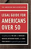 The American Bar Association Legal Guide for Americans over 50, American Bar Association, 0375721398