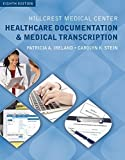 Hillcrest Medical Center: Healthcare Documentation and Medical Transcription (with Audio, 2 terms (12 months) Printed Access Card)