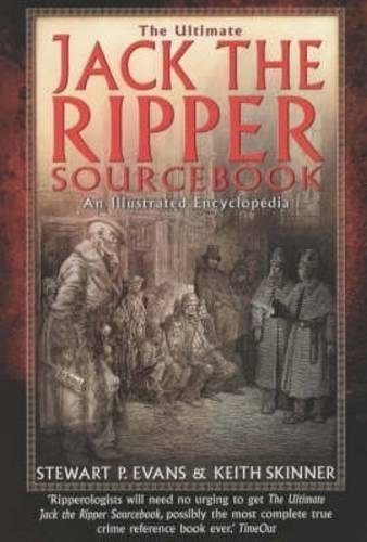 The Final Jack the Ripper Sourcebook (Illustrated Encyclopedia)