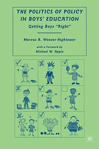 """The Politics of Policy in Boys' Education: Getting Boys """"Right"""""""