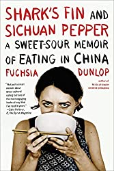 Shark's Fin and Sichuan Pepper: A Sweet-Sour Memoir of Eating in China by Fuchsia Dunlop (2009-08-24)