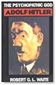 The Psychopathic God: Adolph Hitler