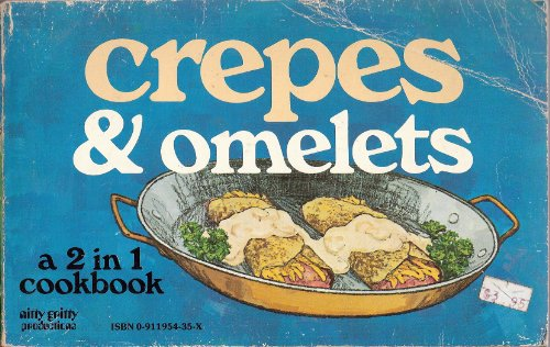Omelets & Crepes (A 2 In 1 Cookbook)