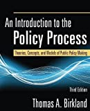 img - for An Introduction to the Policy Process: Theories, Concepts, and Models of Public Policy Making (Edition 3) by Thomas A. Birkland [Paperback(2010  ] book / textbook / text book