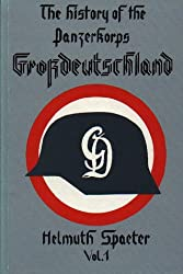 "The History of the Panzerkorps ""Grossdeutschland"": v. 1"