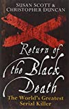 Return of the Black Death: The World's Greatest Serial Killer