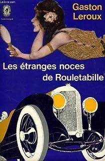 Les étranges noces de Rouletabille par Leroux